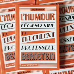 JORGE BERNSTEIN – L'HUMOUR...